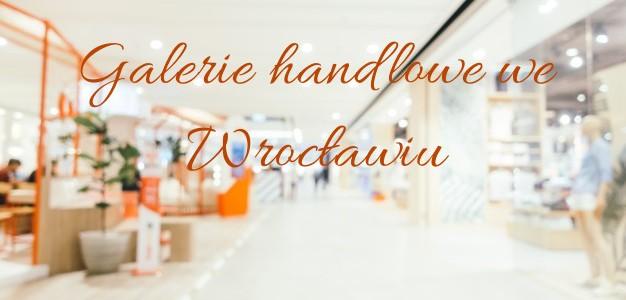 galerie handlowe we Wrocławiu